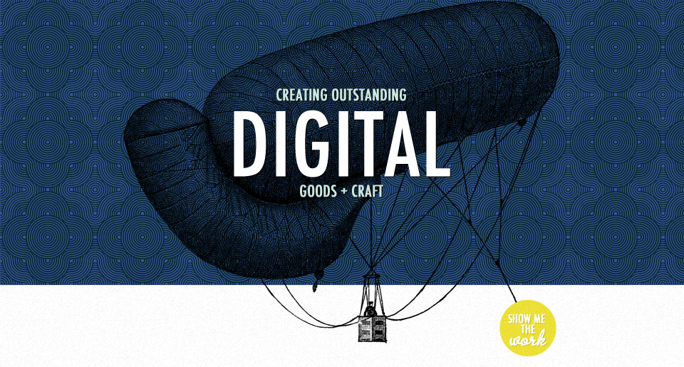 Creating Outstanding Digital Goods + Craft Show me the work
